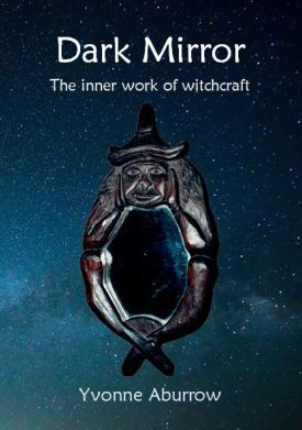 Dark Mirror: the Inner Work of Witchcraft